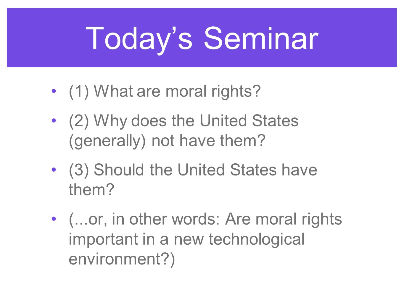 Today's Seminar (1) What are moral rights