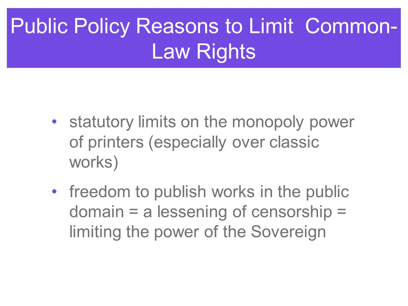 Public Policy Reasons to Limit Common-Law Rights