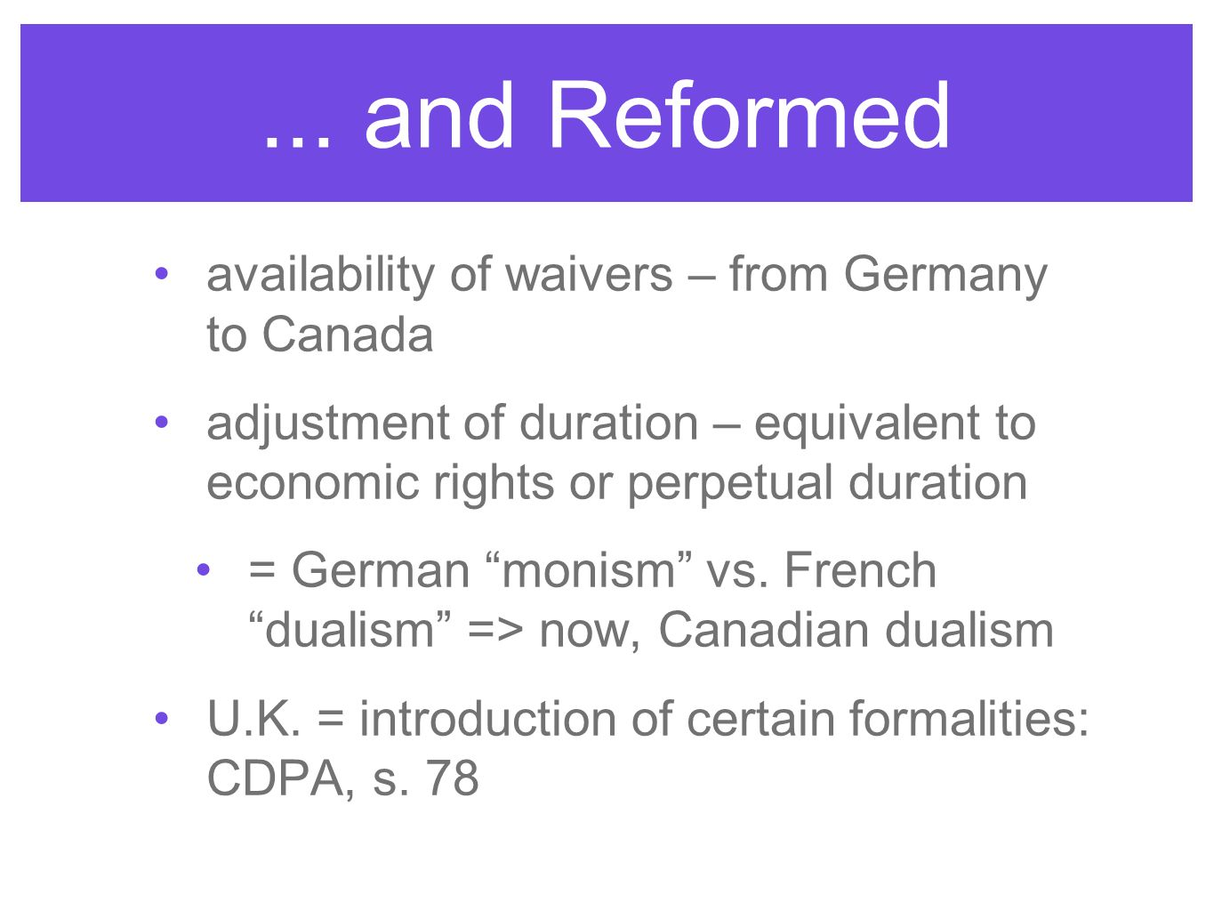 ... and Reformed availability of waivers – from Germany to Canada