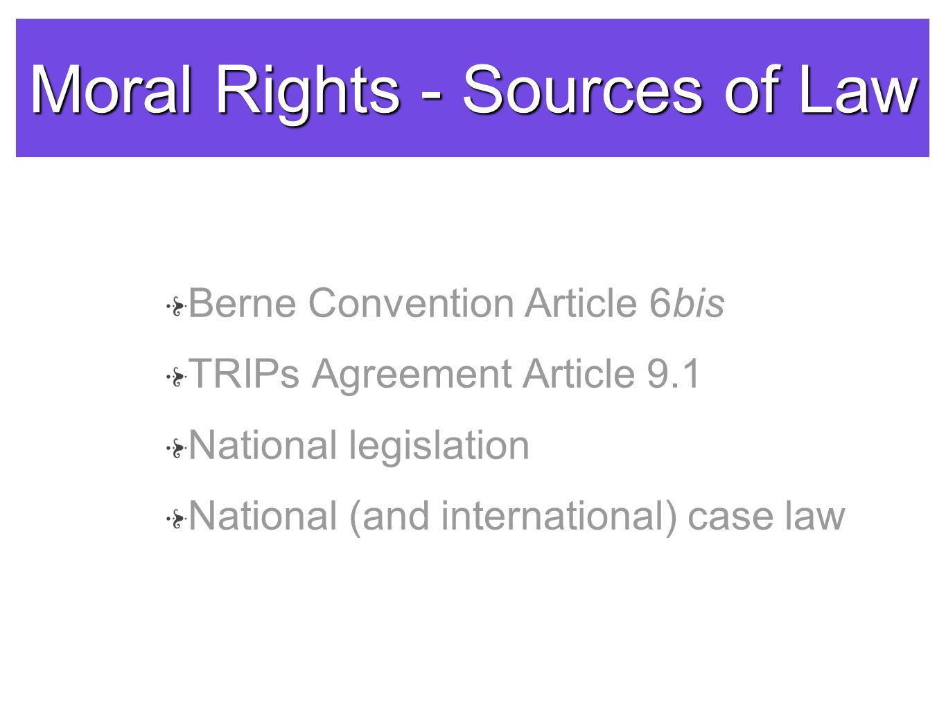 Moral Rights - Sources of Law