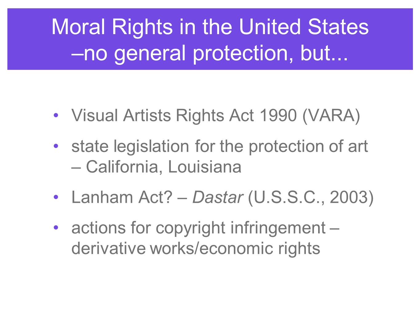 Moral Rights in the United States –no general protection, but...