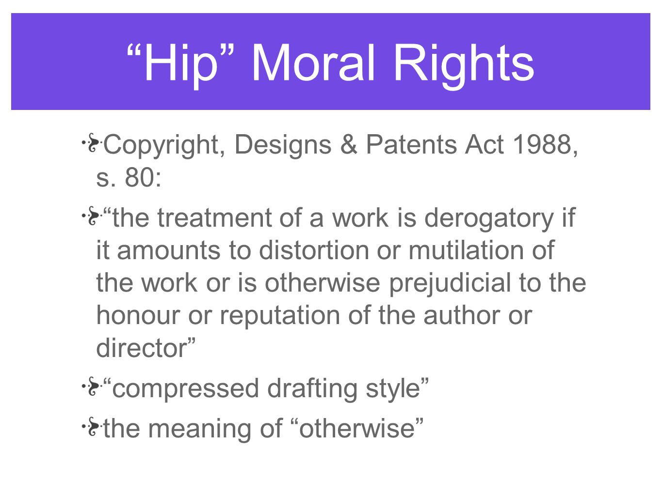 Hip Moral Rights Copyright, Designs & Patents Act 1988, s. 80: