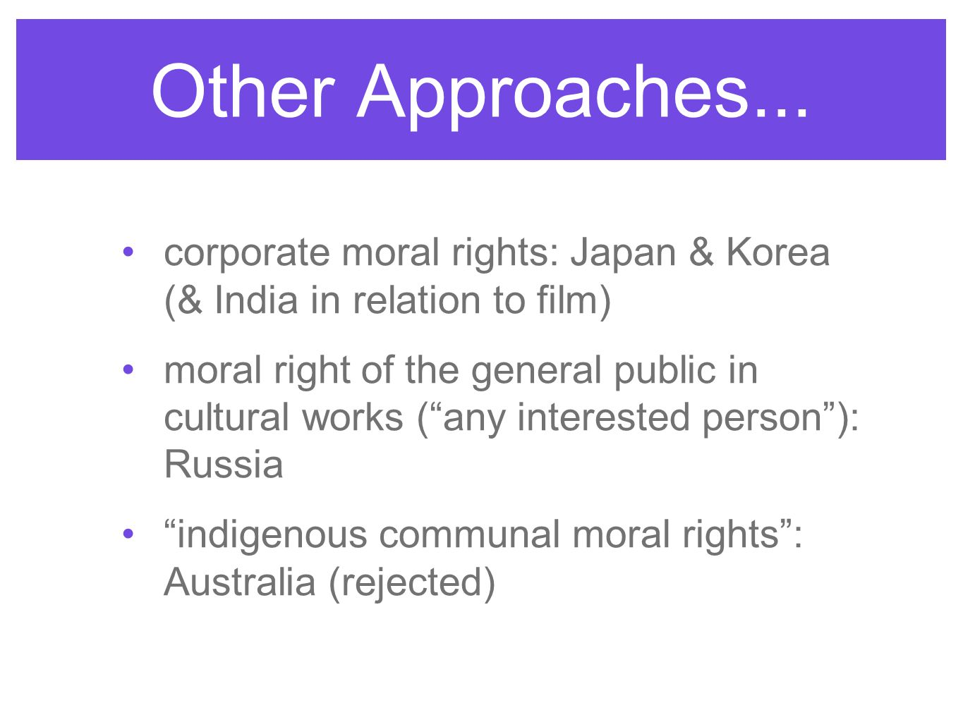 Other Approaches... corporate moral rights: Japan & Korea (& India in relation to film)