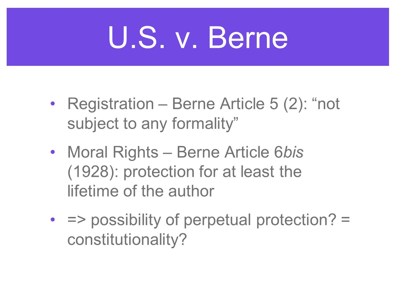 U.S. v. Berne Registration – Berne Article 5 (2): not subject to any formality