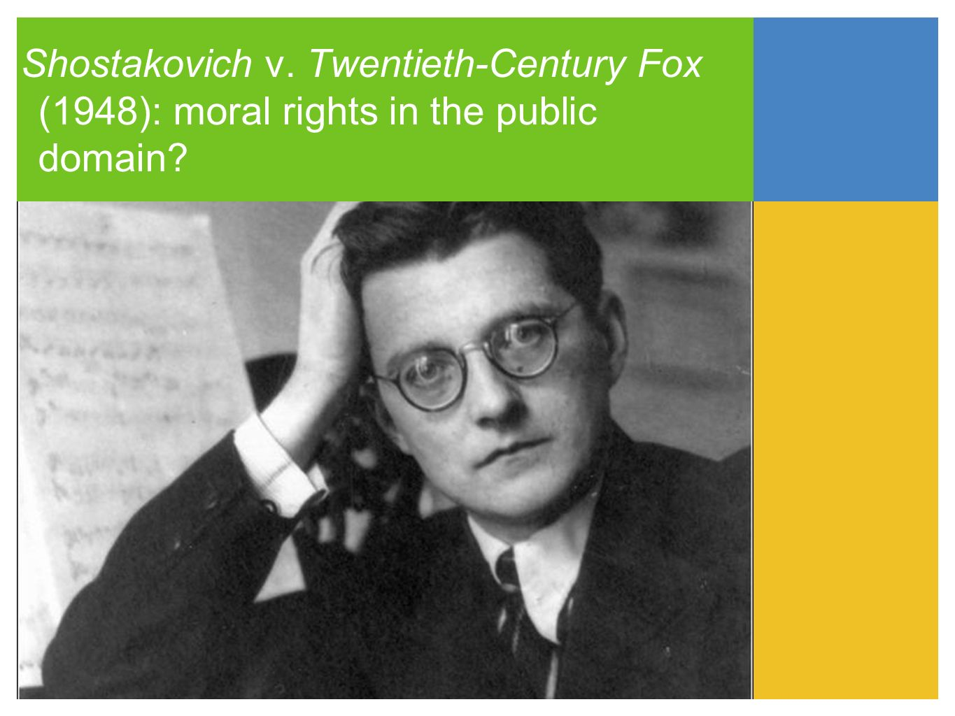 Shostakovich v. Twentieth-Century Fox (1948): moral rights in the public domain