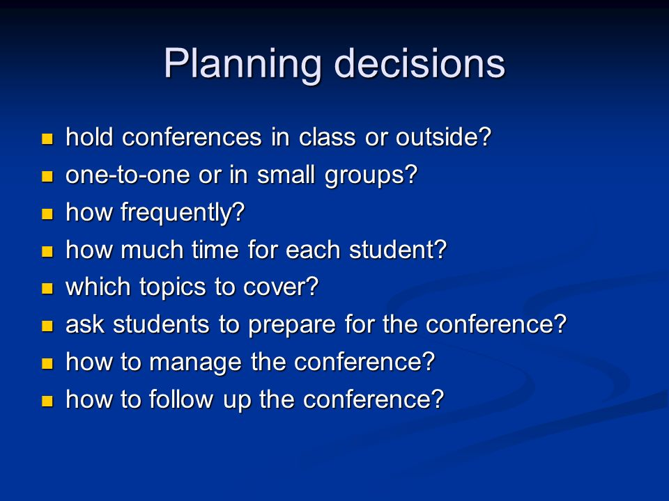 Planning decisions hold conferences in class or outside