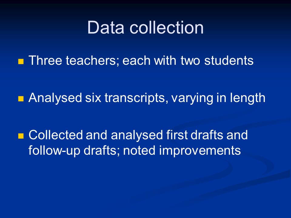 Data collection Three teachers; each with two students