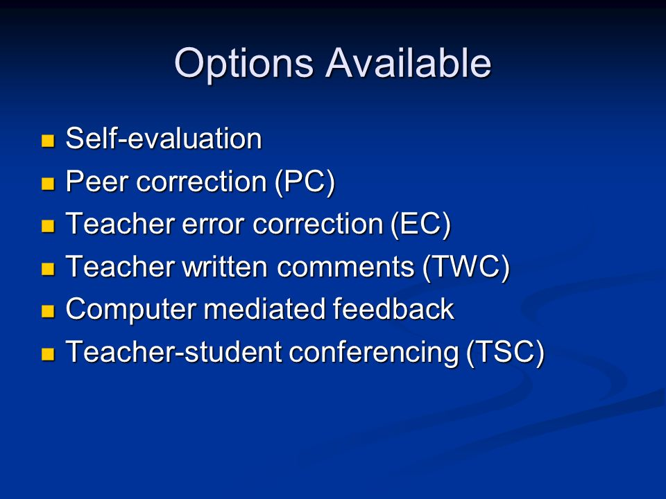 Options Available Self-evaluation Peer correction (PC)