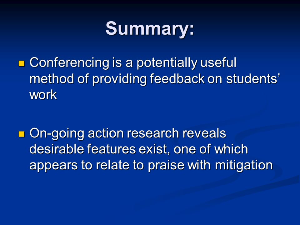 Summary: Conferencing is a potentially useful method of providing feedback on students' work.
