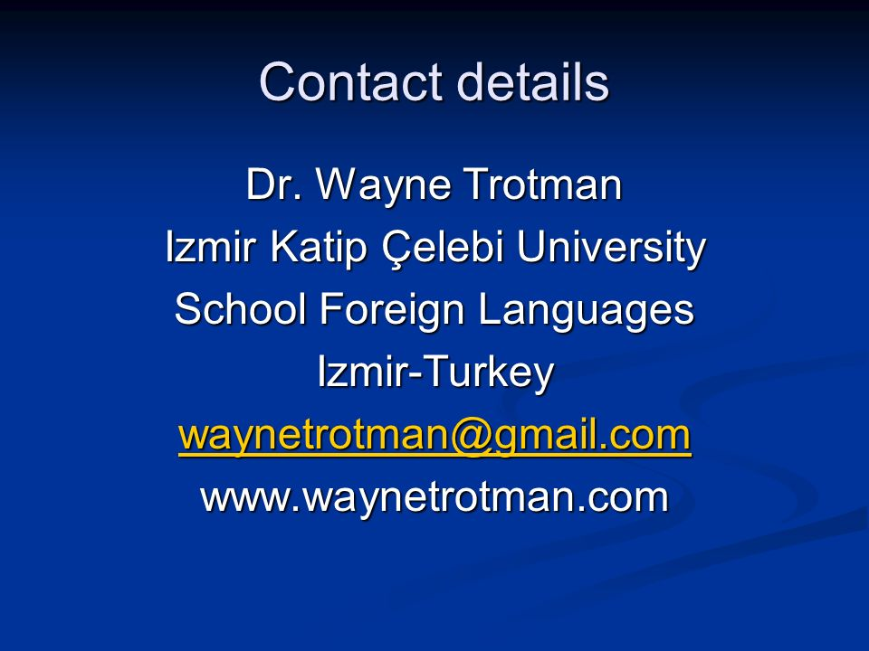 Contact details Dr. Wayne Trotman Izmir Katip Çelebi University