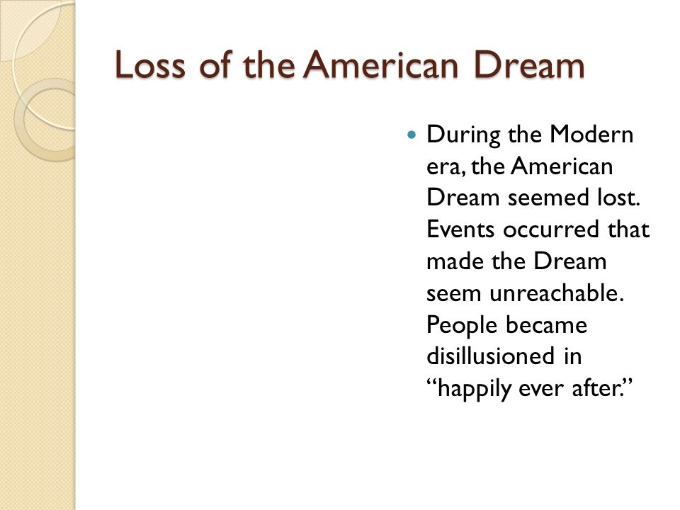 the disillusionment of the american dream He believes that the american dream is to work hard and gain something  but  then reality sets in and biff goes off (after disillusionment of the.