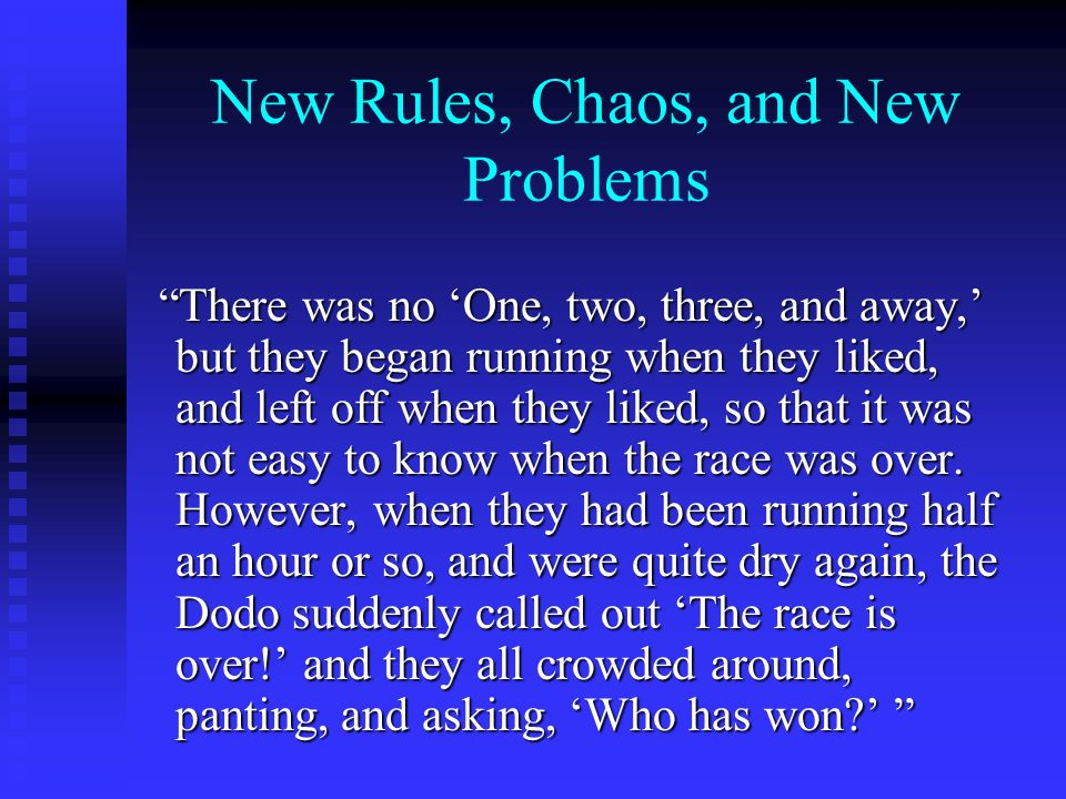 New Rules, Chaos, and New Problems