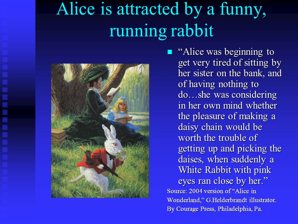 Alice is attracted by a funny, running rabbit