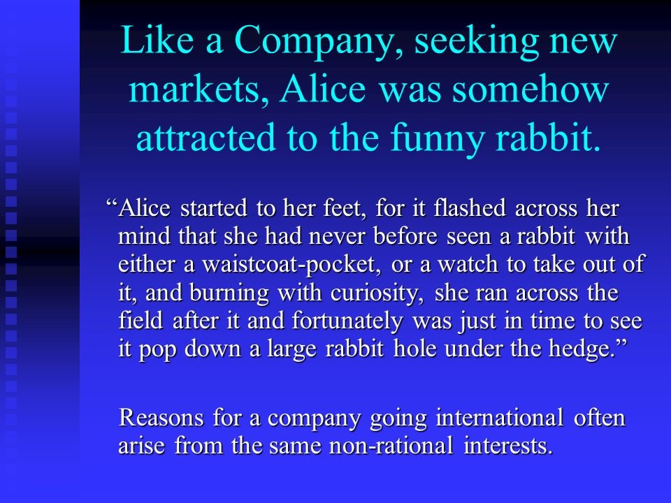 Like a Company, seeking new markets, Alice was somehow attracted to the funny rabbit.
