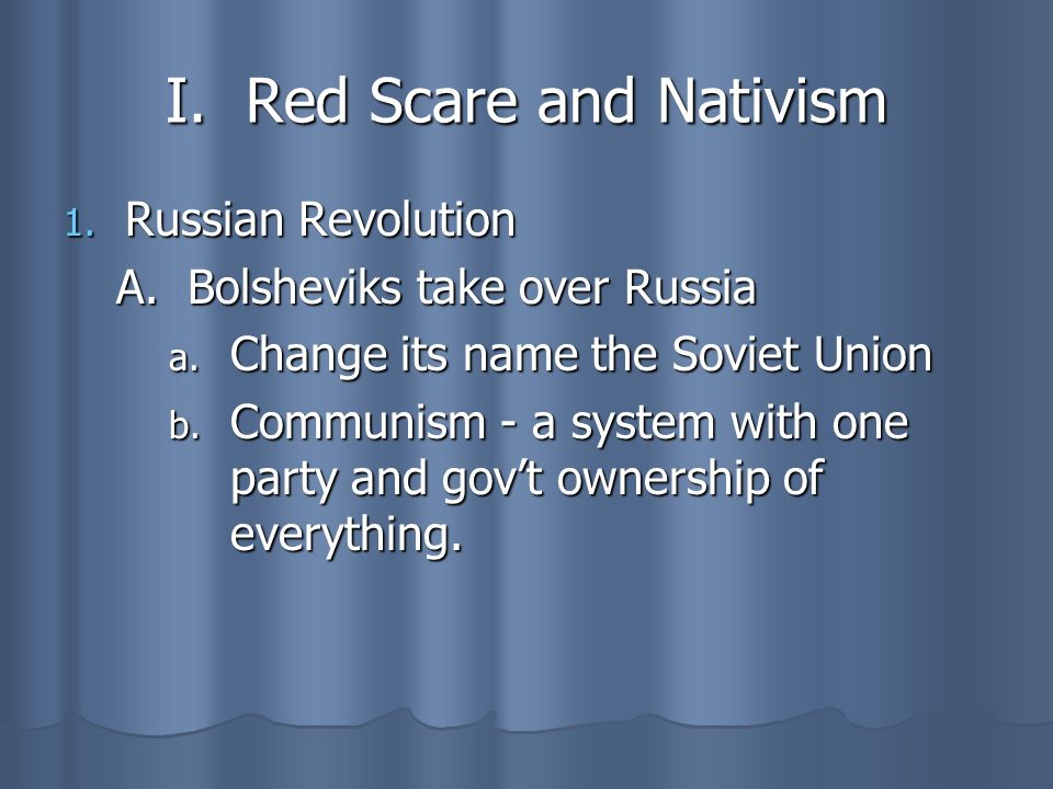 I. Red Scare and Nativism