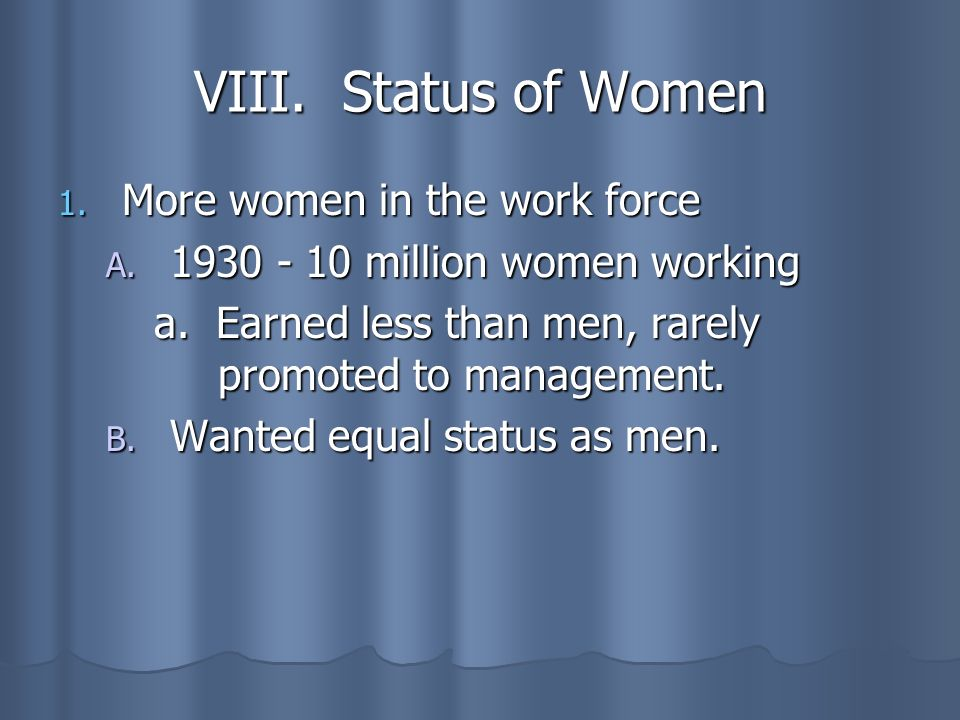 VIII. Status of Women More women in the work force