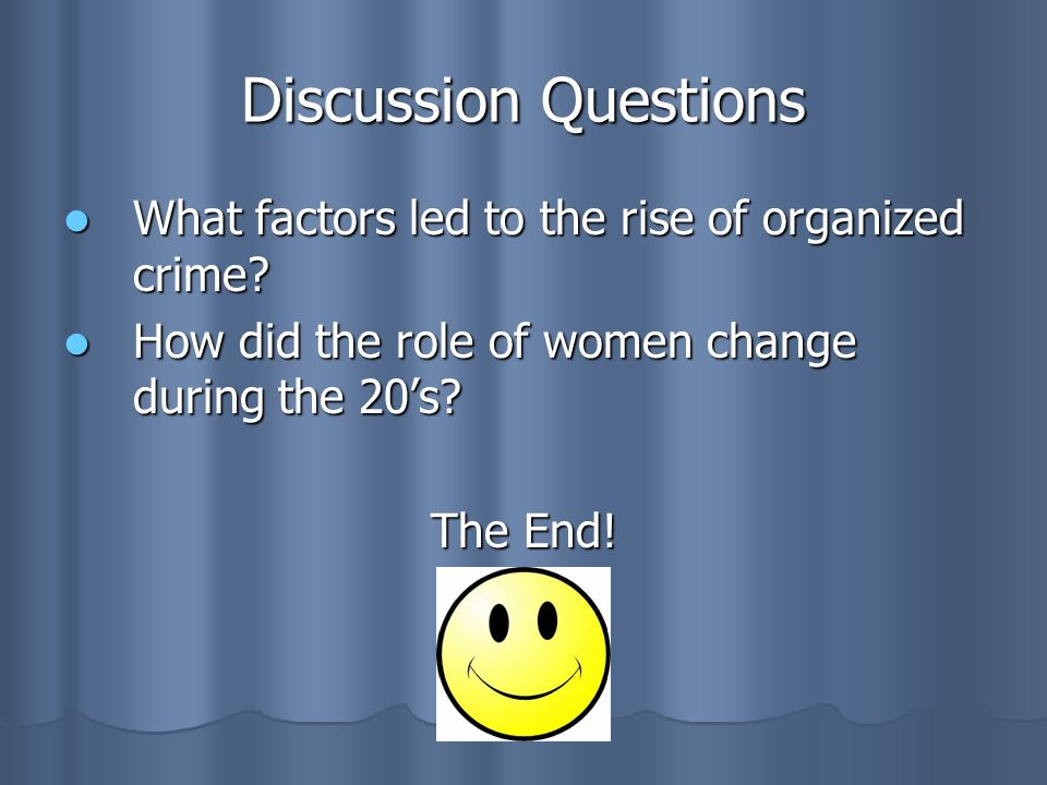 Discussion Questions What factors led to the rise of organized crime