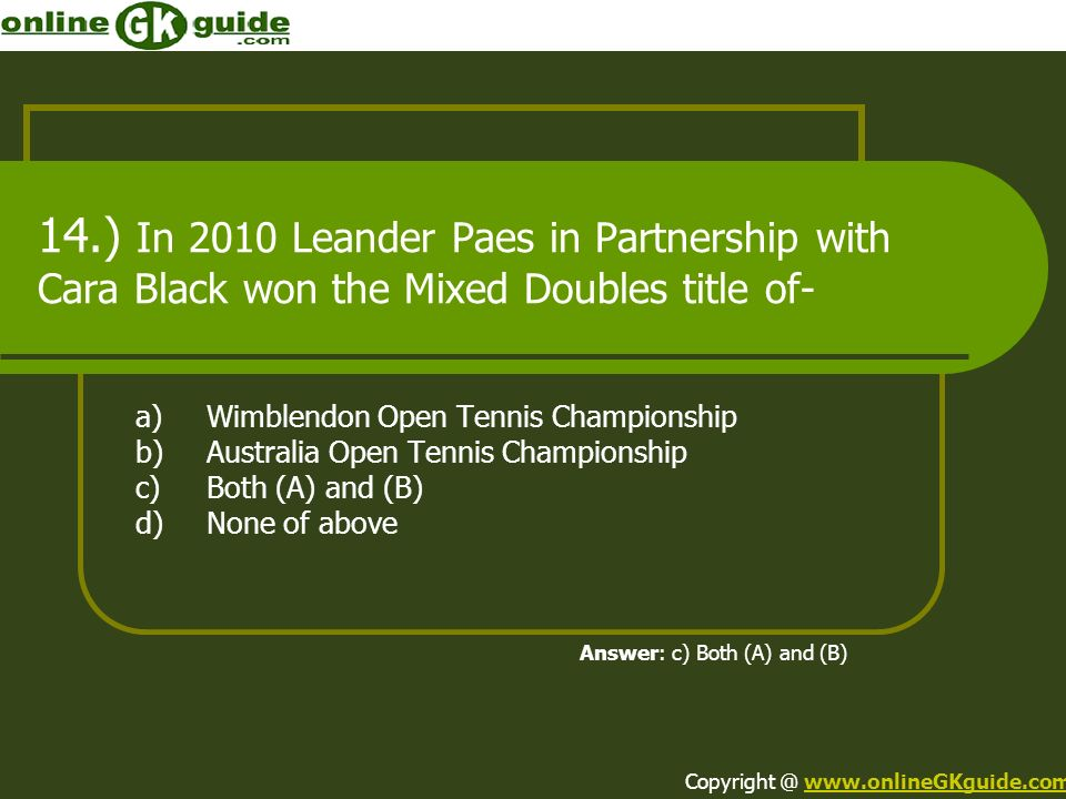 14.) In 2010 Leander Paes in Partnership with Cara Black won the Mixed Doubles title of-
