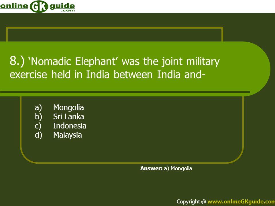 a) Mongolia b) Sri Lanka c) Indonesia d) Malaysia