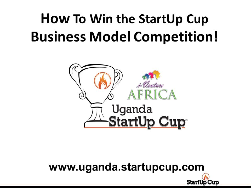 How To Win the StartUp Cup Business Model Competition!