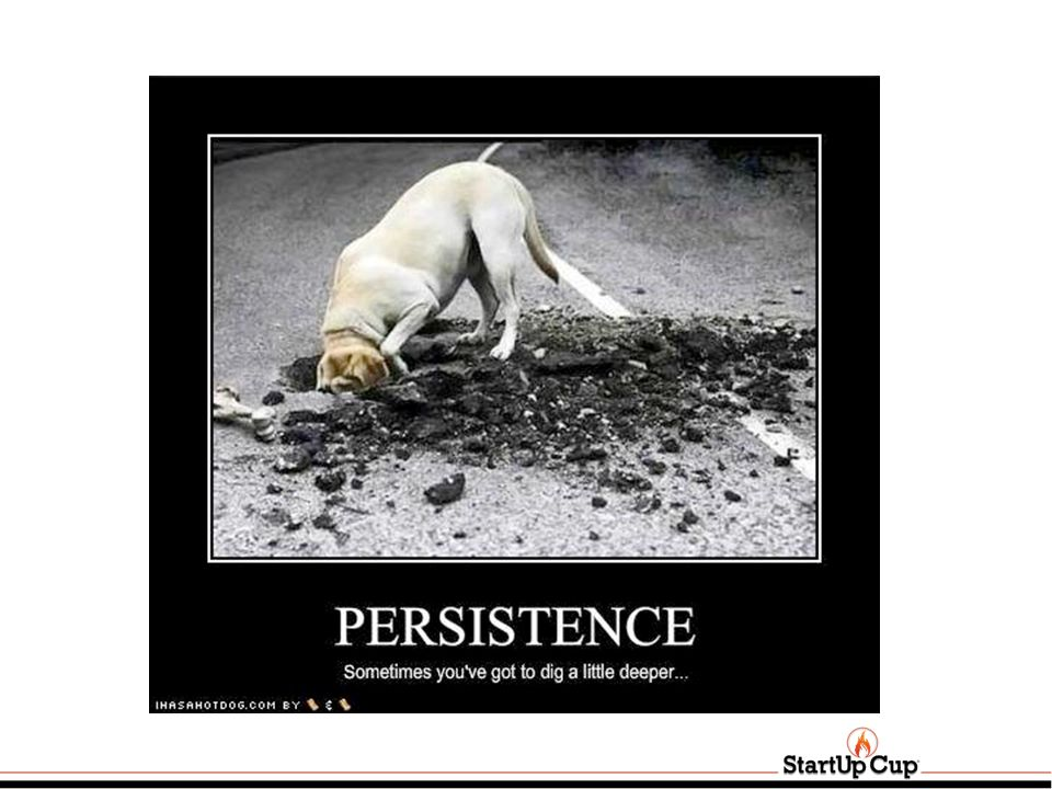 There is one consistent characteristic of successful entrepreneurs and that trait is persistence.
