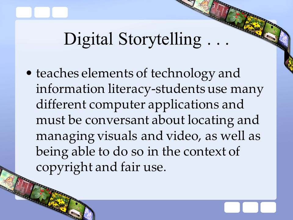 Digital Storytelling . . .