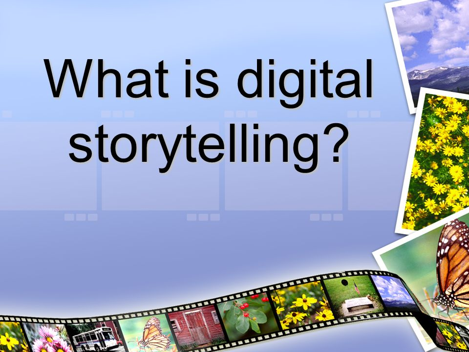 What is digital storytelling