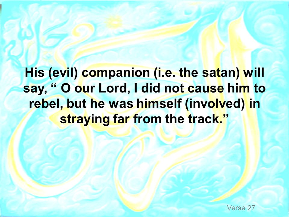 His (evil) companion (i. e