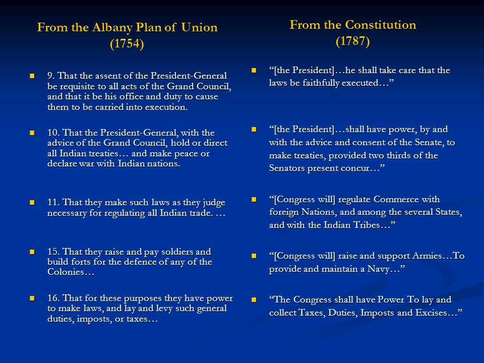 From the Albany Plan of Union (1754) From the Constitution (1787)
