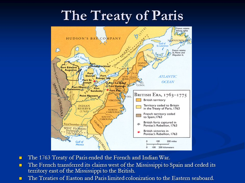 The Treaty of Paris The 1763 Treaty of Paris ended the French and Indian War.