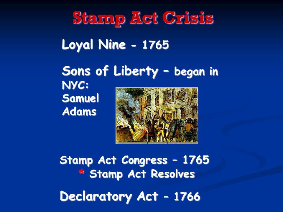 Stamp Act Crisis Loyal Nine - 1765