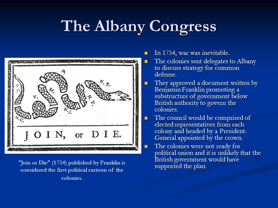 The Albany Congress In 1754, war was inevitable.
