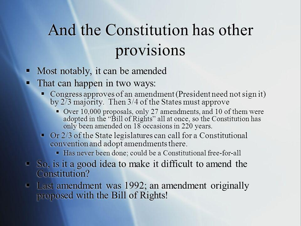 And the Constitution has other provisions