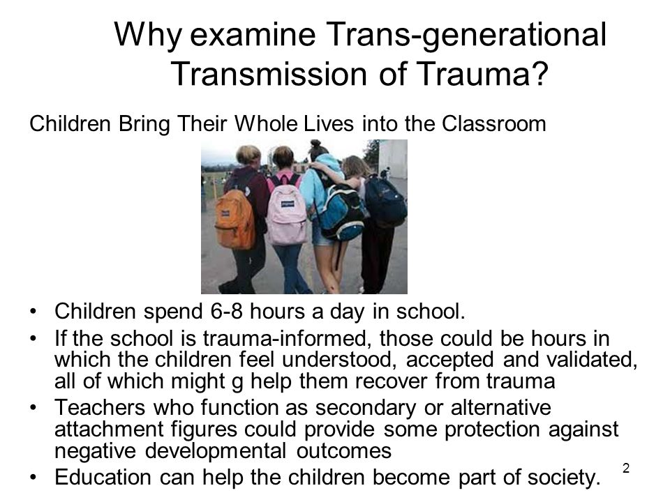 Why examine Trans-generational Transmission of Trauma