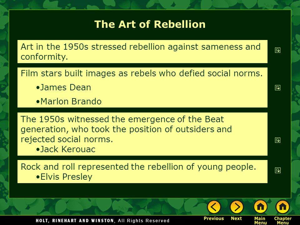 The Art of Rebellion Art in the 1950s stressed rebellion against sameness and conformity. Film stars built images as rebels who defied social norms.