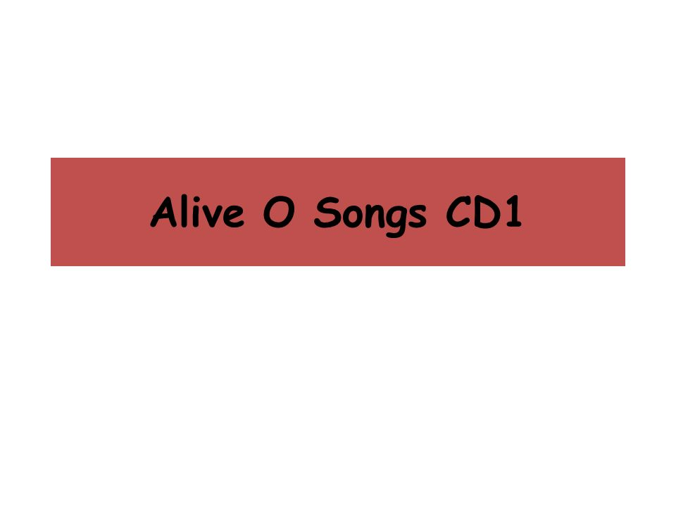 Alive O Songs CD1