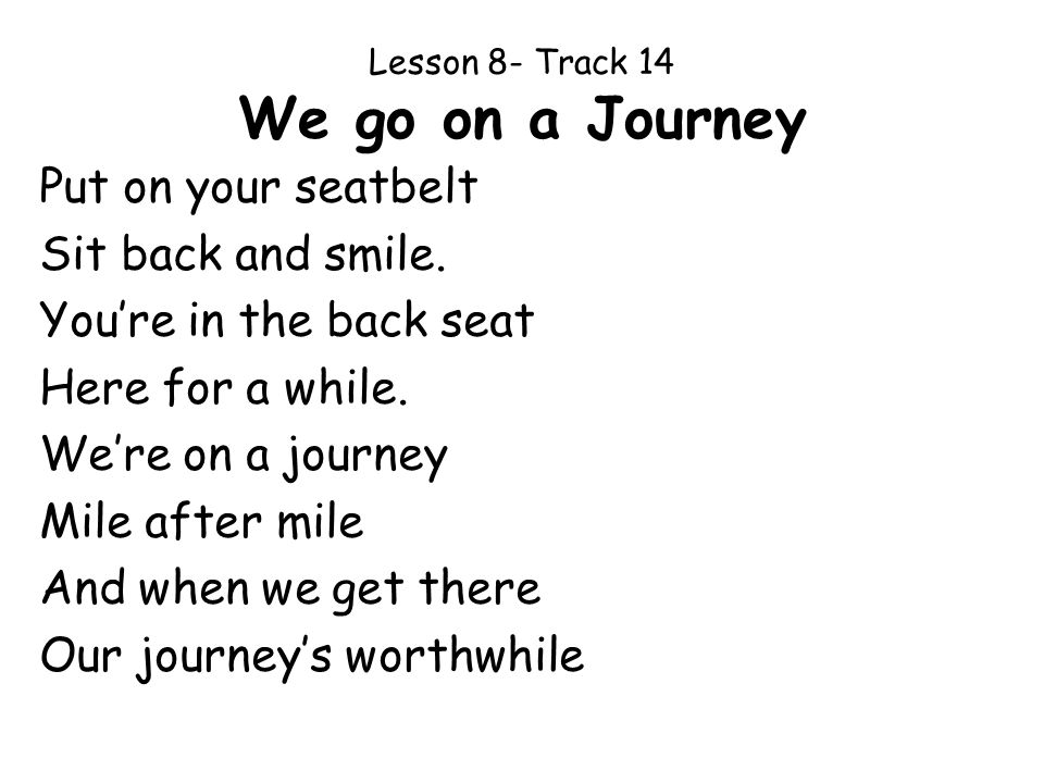 Lesson 8- Track 14 We go on a Journey