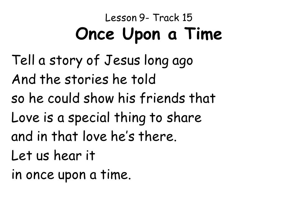 Lesson 9- Track 15 Once Upon a Time