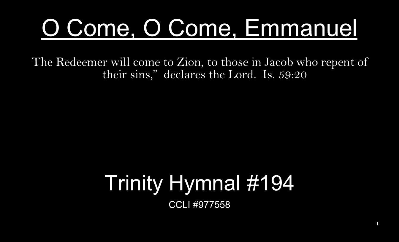 O Come, O Come, Emmanuel Trinity Hymnal #194
