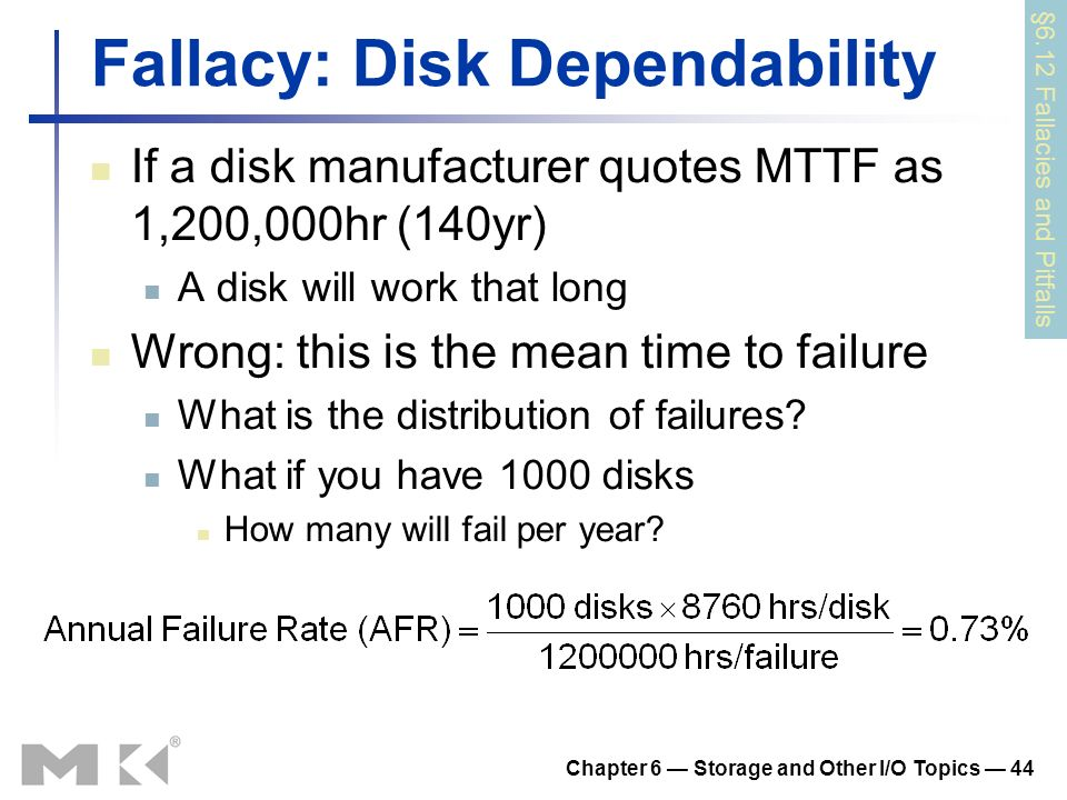 Fallacy: Disk Dependability