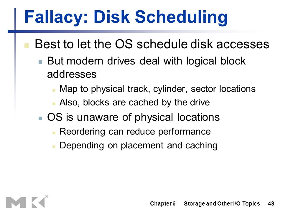 Fallacy: Disk Scheduling
