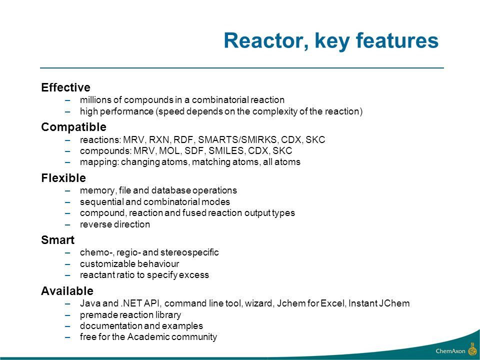 Reactor, key features Effective Compatible Flexible Smart Available