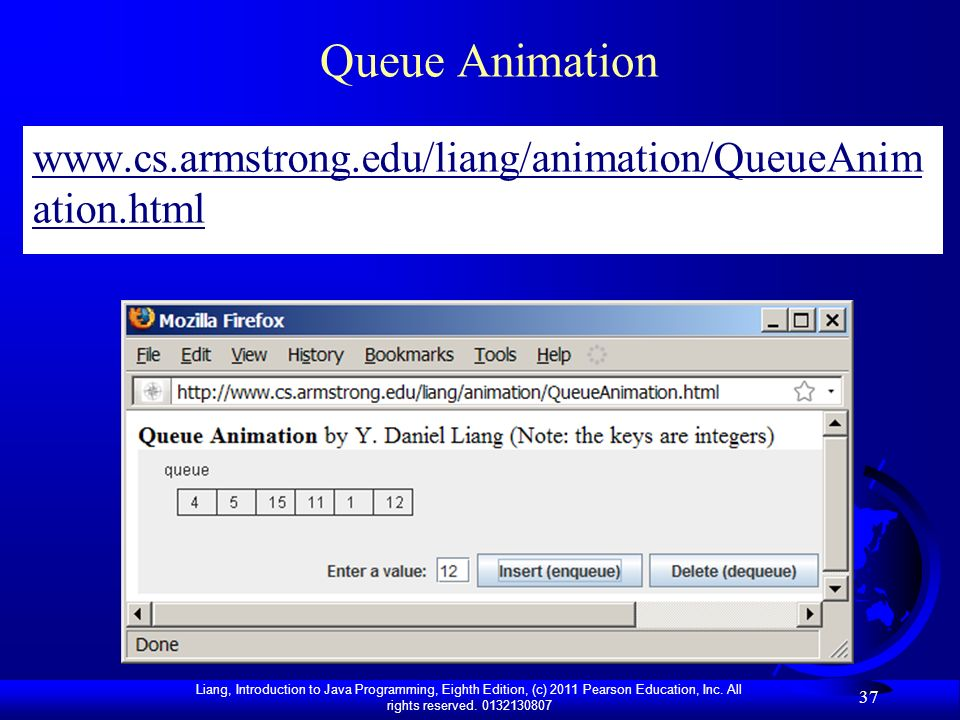 Queue Animation www.cs.armstrong.edu/liang/animation/QueueAnimation.html