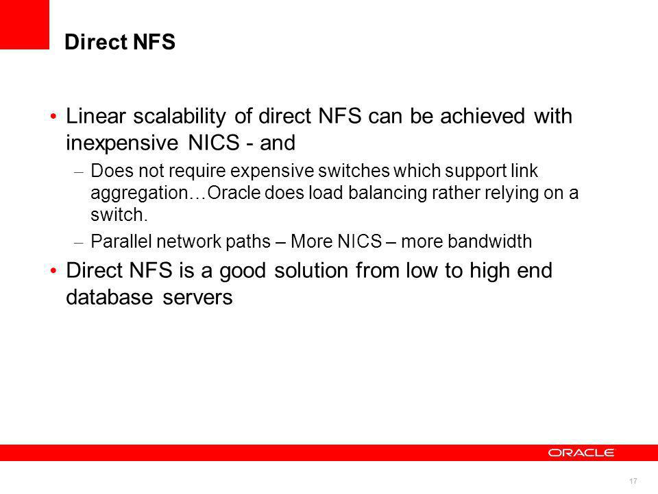 Direct NFS is a good solution from low to high end database servers