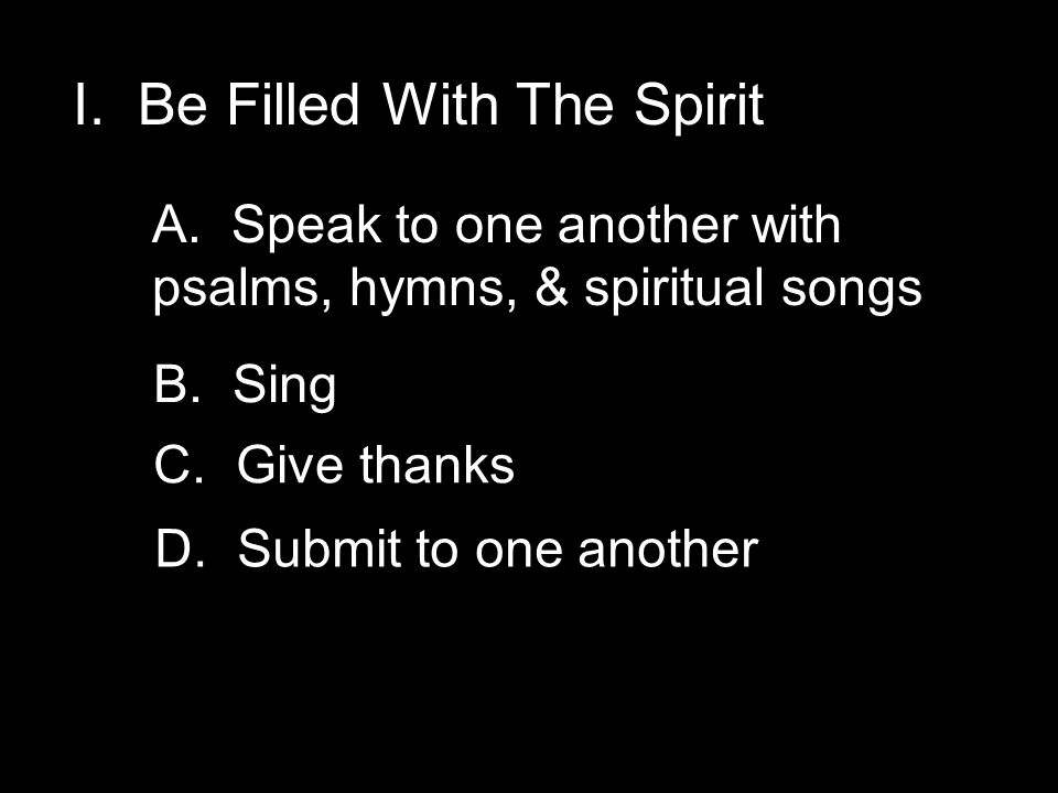 I. Be Filled With The Spirit