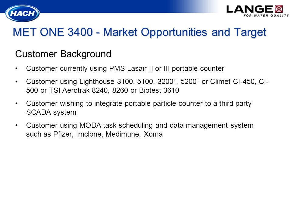MET ONE 3400 - Market Opportunities and Target