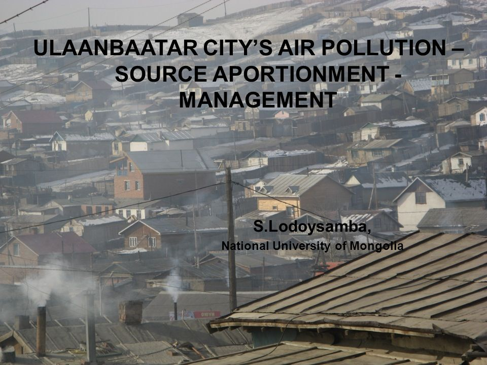 ULAANBAATAR CITY'S AIR POLLUTION – SOURCE APORTIONMENT - MANAGEMENT
