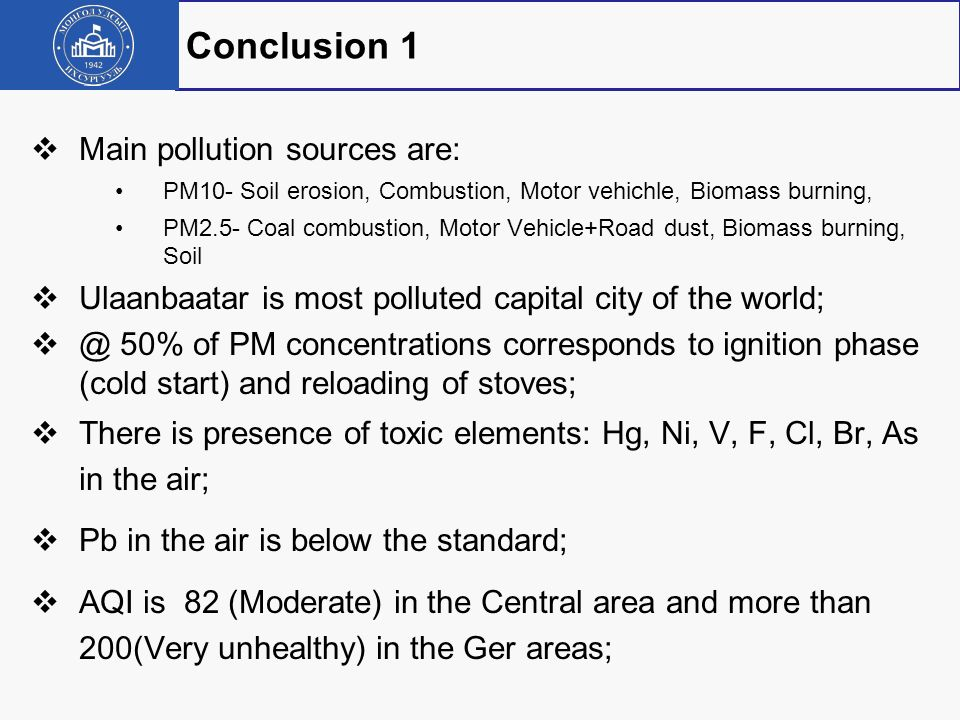Conclusion 1 Main pollution sources are: