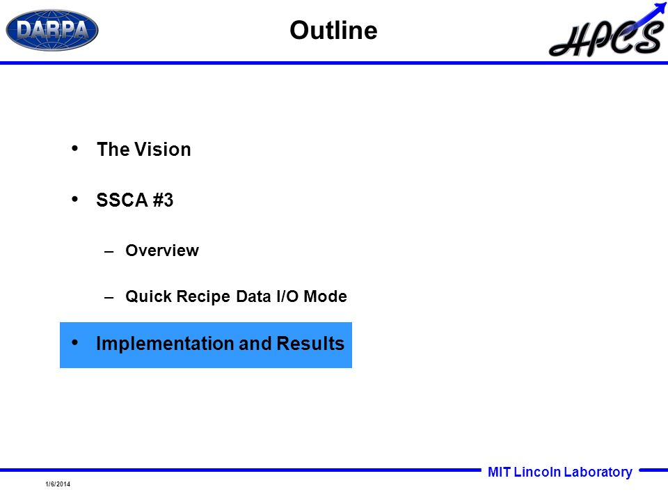 Outline The Vision SSCA #3 Implementation and Results Overview
