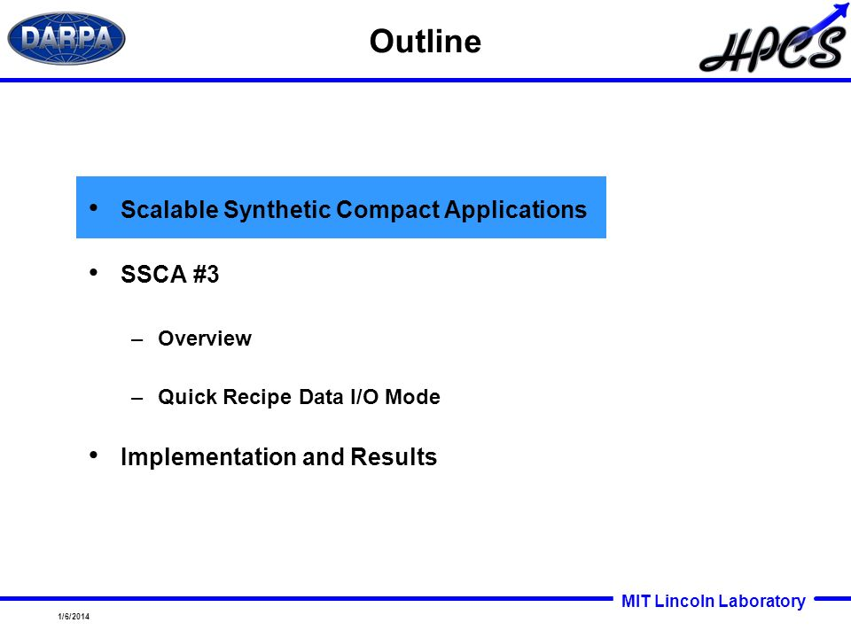 Outline Scalable Synthetic Compact Applications SSCA #3